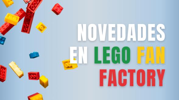 novedades de lego fan factory