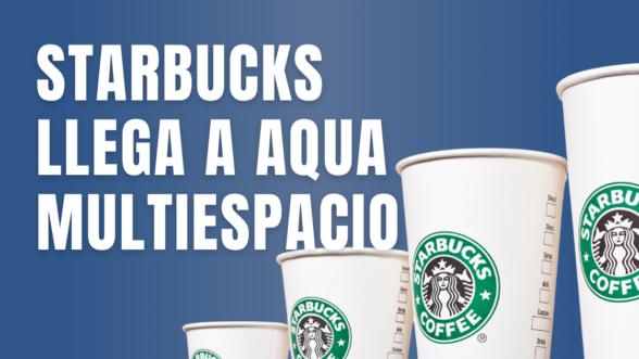 Starbucks Aqua Multiespacio